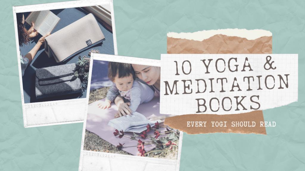 10 YOGA AND MEDITATION BOOKS YOGI SHOULD READ