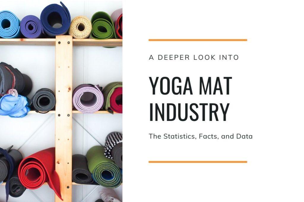 Deeper look Yoga mat industry